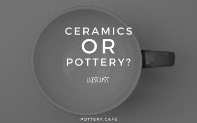 Ceramics or Pottery what is the difference?